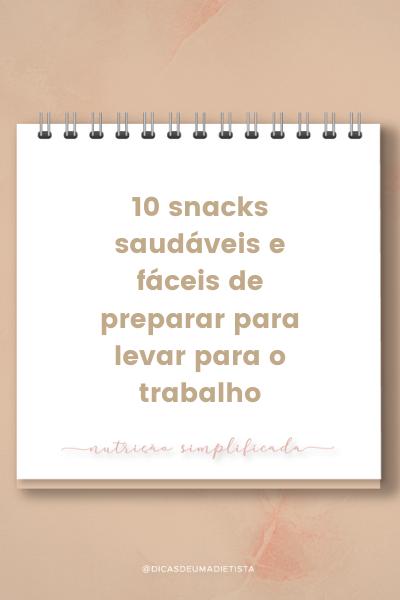 10 snacks saudáveis e fáceis de preparar para levar para o trabalho