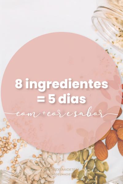 Ementa Semanal Saudável! 8 Ingredientes para 5 dias !