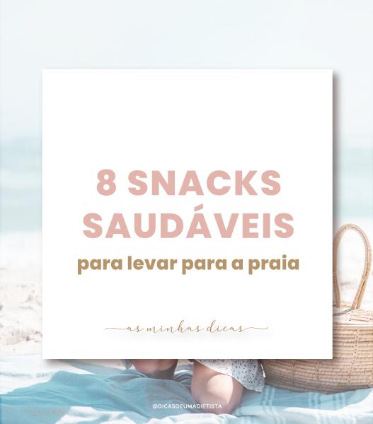Snacks saudáveis para levar para a praia!