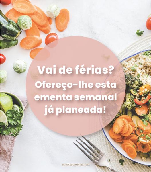 Férias saudáveis: uma ementa semanal já planeada!